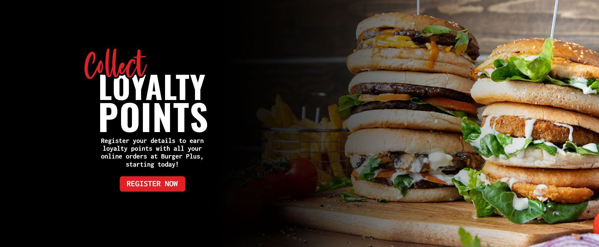 Earn Loyalty Points with your order at Burger Plus